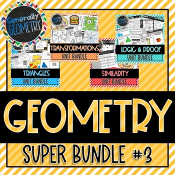 Geometry Super Bundle #3 Congruency, Similarity, Logic & Proof, Transformations