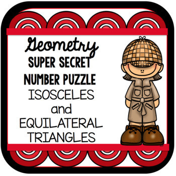 Geometry Super Secret Number Puzzle Isosceles and Equilateral Triangles