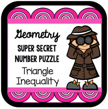 Geometry Super Secret Number Puzzle - Triangle Inequality