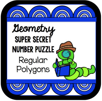 Geometry Super Secret Number Puzzle - Working with Regular Polygons