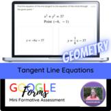 Geometry:  Tangent Line Equations Mini Formative Assessment