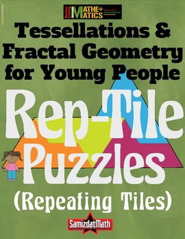Geometry, Tessellations, Fractal Puzzles: Rep-Tiles!
