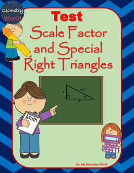 Geometry Test: Scale Factor, Similar Triangles,  and Speci