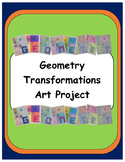 Geometry: Transformations Art Project