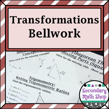 Transformations - Unit 6: Transformations Bellwork / Station Questions