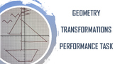 Geometry Transformations Performance Task