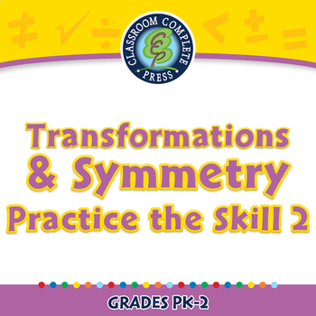 Geometry: Transformations & Symmetry - Practice the Skill 2 - NOTEBOOK Gr. PK-2