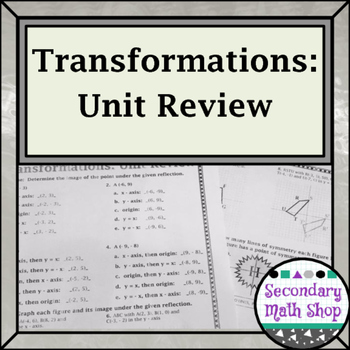 Transformations - Geometry Transformations Unit Review