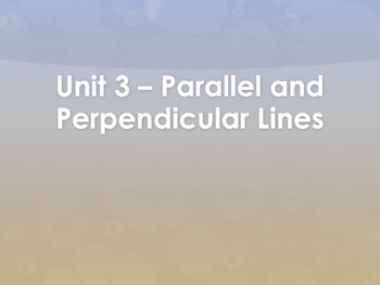 Geometry Unit Plan 3 - Parallel and Perpendicular Lines
