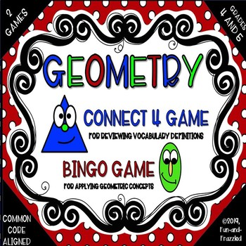 Two Geometry Games: Connect 4 and Vocabulary Bingo- Grades 4 and 5