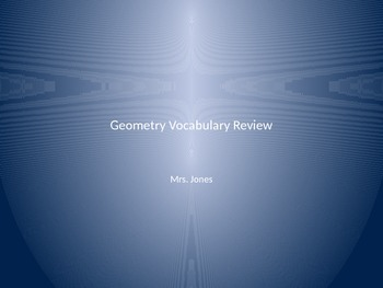 Geometry Vocabulary Review-  Interactive Power Point