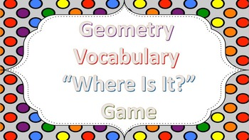 """Geometry Vocabulary """"Where Is It?"""" Game"""