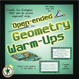 Geometry Warmups: Open Ended Warm-Up Questions