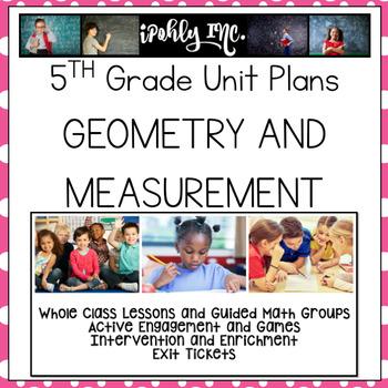 Geometry and Measurement TEKS 5.4G, 5.6A, 5.6B, 5.4H, 5.5A, 5.7A