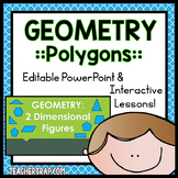 Geometry and Polygons Interactive PowerPoint Lessons (EDITABLE)