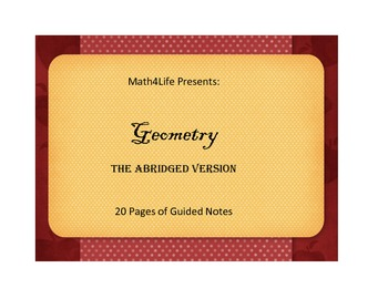 Geometry- the abridge version, 20 pages of notes, tips, an