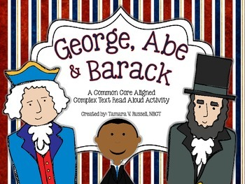 George, Abe, & Barack: A Complex Text President's Day Unit