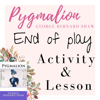 """George Bernard Shaw's Pygmalion Lesson Plan with """"The Perf"""