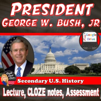 George W Bush, Jr. Power Point Lecture Presentation, CLOZE