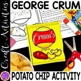 Black History Crafts | George Crum Craft Biography  | Pota