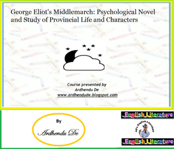 George Eliot's Middlemarch: Psychological Novel and Study