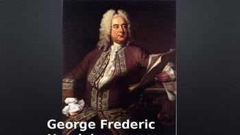 George Frederic Handel Powerpoint/Listening Activity