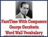 George Gershwin Word Wall Vocabulary