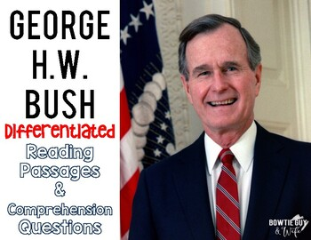 George H.W. Bush Differentiated Reading Passages & Questions