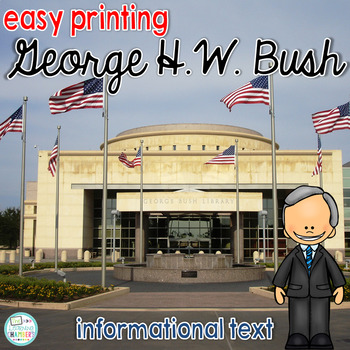 George H.W. Bush - Informational Text, Main Idea, Comprehension Questions, Facts