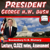 George H W Bush - Presidency (Presentation, Guided Notes, Meme Assessment)
