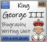 George III - 5th & 6th Grade Biography Writing Activity