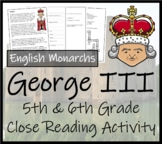 George III - 5th & 6th Grade Close Reading Activity