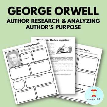 George Orwell - Author Study Worksheet, Author's Purpose, Author Research