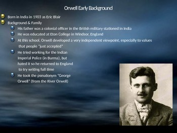 George Orwell Background Presentation - Author's Bio, Works, and Style