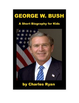 George W. Bush - A Short Biography for Kids with review quiz