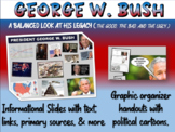 George W Bush: PPT & handouts (foreign/domestic legacy, quotes, links, cartoons)