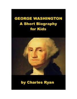 george washington a short biography for kids with review quiz