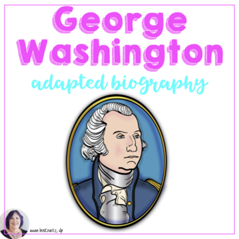George Washington Adapted Biography for Presidents Day