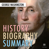 George Washington: Biography Summary & Web Quest Research