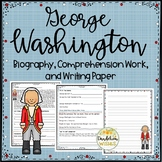 George Washington Biography, Comprehension Work, and Writing Paper