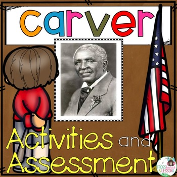 George Washington Carver Activities and Assessment