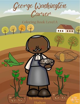 George Washington Carver Coloring Book—Level A