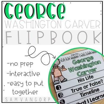 George Washington Carver Flip Book PLUS Colored Poster & Student Coloring Page