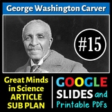 George Washington Carver - Great Minds in Science Article #15 - Science Sub Plan