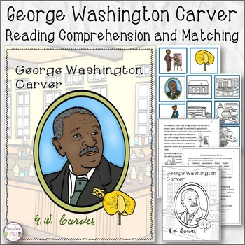 George Washington Carver Reading Comprehension and Matching