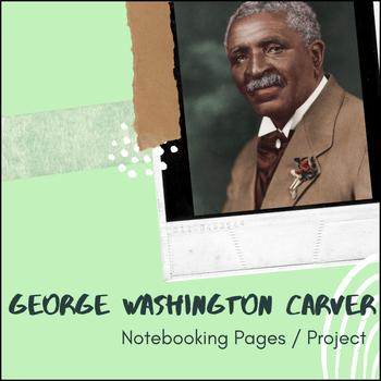 George Washington Carver - U.S. History Notebooking Project
