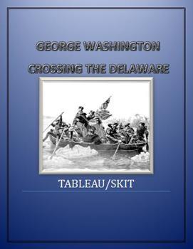 George Washington Crossing the Delaware:  Tableau/Skit