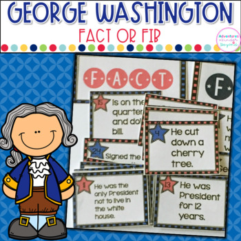 George Washington- Fact or Fib