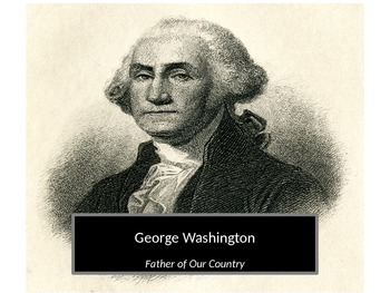 George Washington - Father of Our Country