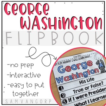 George Washington Flip Book PLUS Colored Poster & Student